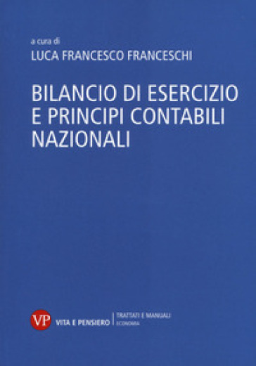 Bilancio di esercizio e principi contabili nazionali - L. F. Franceschi | Ericsfund.org
