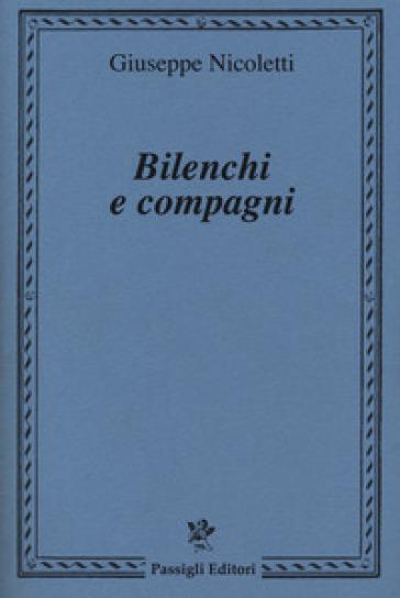 Bilenchi e compagni - Giuseppe Nicoletti | Rochesterscifianimecon.com