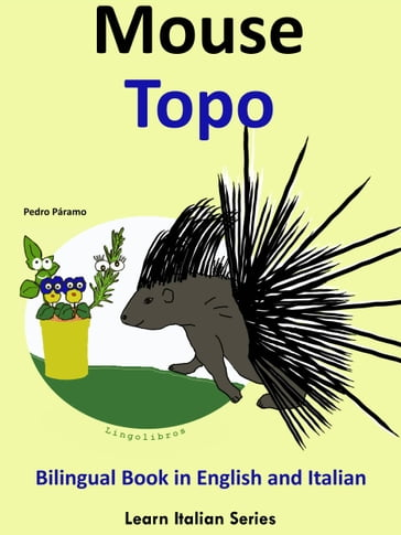 Bilingual Book in English and Italian: Mouse - Topo. Learn Italian Collection