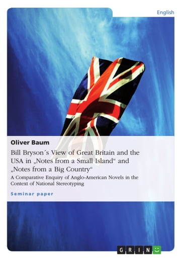 Bill Brysons View of Great Britain and the USA in 'Notes from a Small Island' and 'Notes from a Big Country'
