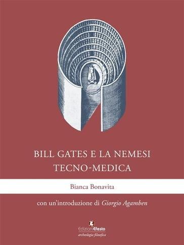 Bill Gates e la nemesi tecno-medica - Bianca Bonavita - eBook ...