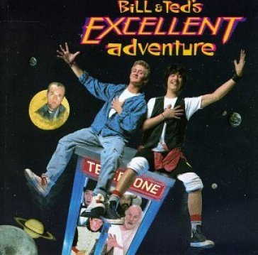 Bill & ted's excellent ..