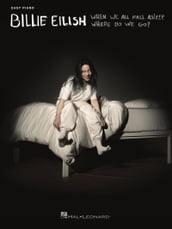 Billie Eilish - When We All Fall Asleep, Where Do We Go? Easy Piano Songbook