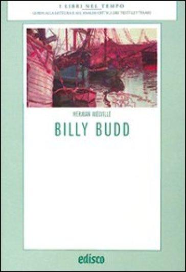 Billy Budd. Con materiali per il docente - Herman Melville |