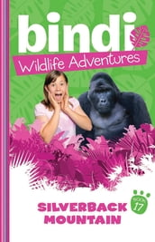 Bindi Wildlife Adventures 17: Silverback Mountain