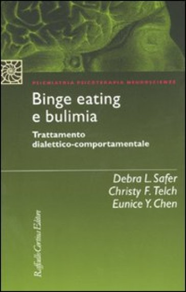 Binge eating e bulimia. Trattamento dialettico-comportamentale - Debra L. Safer |