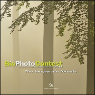 Bio photo contest 2014. The temperate forests. Ediz. multilingue -  pdf epub