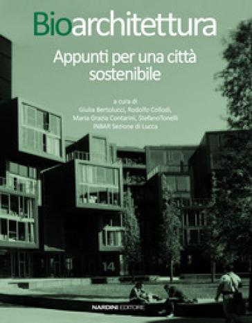 Bioarchitettura. Appunti per una città sostenibile - G. Bertolucci pdf epub