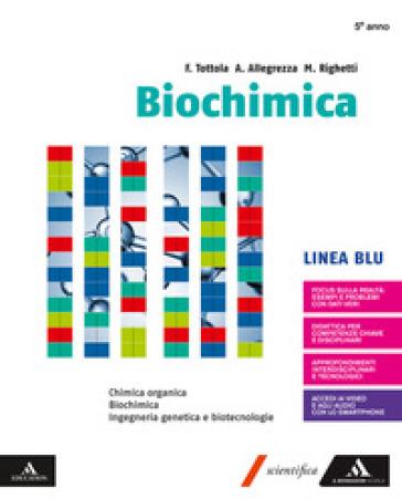 Biochimica blu. Volume con Chimica organica. Per i Licei e gli Ist. magistrali. Con e-book. Con espansione online - Fabio Tottola |
