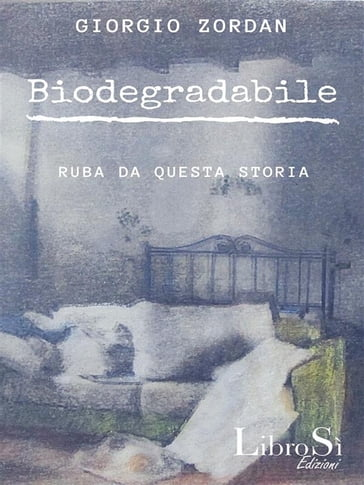 Biodegradabile - Giorgio Zordan - eBook - Mondadori Store