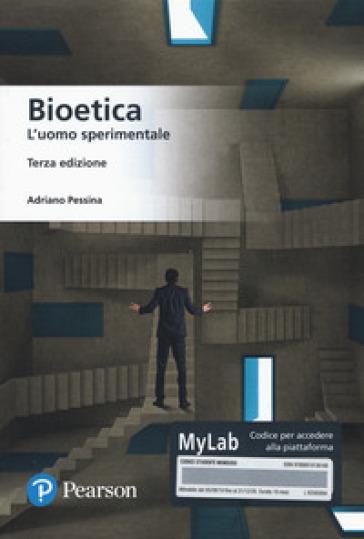 Bioetica. L'uomo sperimentale. Ediz. MyLab. Con Contenuto digitale per download e accesso on line - Adriano Pessina | Jonathanterrington.com