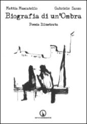 Biografia di un'ombra. Poesia illustrata