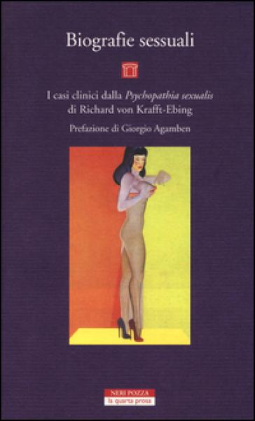 Biografie sessuali. I casi clinici dalla «Psychopatia sexualis» di Richard von Krafft-Ebing