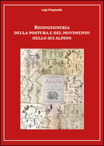 Bioingegneria della postura e del movimento nello sci alpino - Luigi Pimpinella |