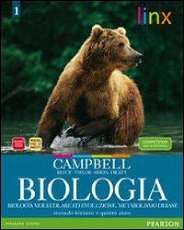 Biologia. Per le Scuole superiori. Con espansione online. 1: Biologia molecolare, evoluzione, metabolismo - Campbell |