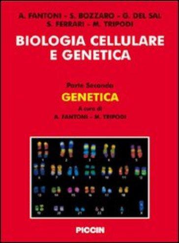 Biologia cellulare e genetica - Antonio Fantoni | Rochesterscifianimecon.com