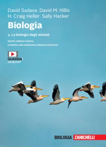 Biologia. Con e-book. 5: La biologia degli animali - David Sadava | Ericsfund.org