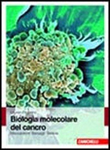 Biologia molecolare del cancro. Meccanismi, bersagli, terapie - Lauren Pecorino |