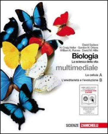Biologia. La scienza della vita. A+B. Con interactive e-book. Con espansuione online. Per le Scuole superiori. Con CD-ROM - David Sadava pdf epub
