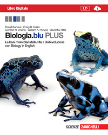 Biologia.blu. Plus. Le basi molecolari della vita e dell'evoluzione. Per le Scuole superiori. Con espansione online - David Sadava | Jonathanterrington.com
