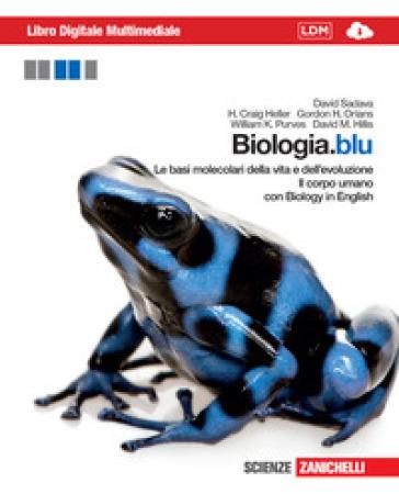 Biologia.blu. Le basi molecolari della vita e dell'evoluzione-Corpo umano. Con interactive e-book. Con espansione online - David Sadava |
