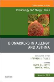 Biomarkers in Allergy and Asthma, An Issue of Immunology and Allergy Clinics of North America