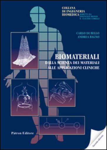 Biomateriali. Dalla scienza dei materiali alle applicazioni cliniche - Carlo Di Bello   Thecosgala.com