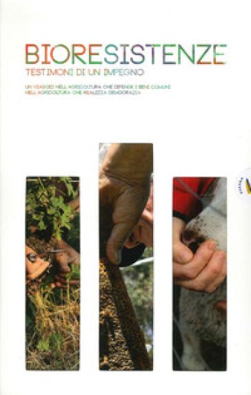 Bioresistenze. Testimoni di un impegno. Con DVD. Ediz. multilingue - Guido Turus pdf epub