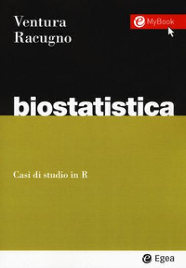 Biostatistica. Casi di studio in R - Walter Racugno pdf epub
