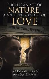 Birth Is an Act of Nature, Adoption Is an Act of Love