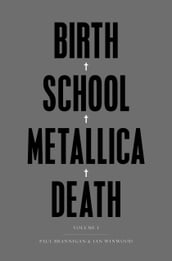 Birth School Metallica Death - Vol I