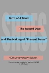 Birth of A Band, The Record Deal and The Making of