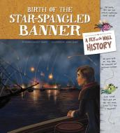 Birth of the Star-Spangled Banner: A Fly on the Wall History