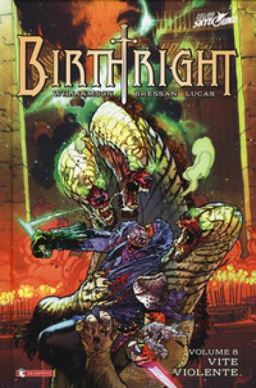 Birthright. 8: Vite violente - Joshua Williamson | Thecosgala.com