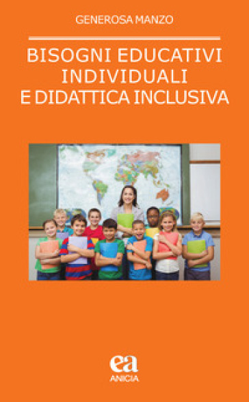Bisogni educativi individuali e didattica inclusiva - Generosa Manzo | Thecosgala.com
