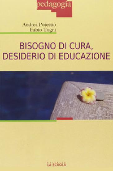 Bisogno di cura, desiderio di educazione - Andrea Potestio   Rochesterscifianimecon.com