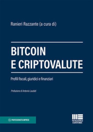 Bitcoin e criptovalute. Profili fiscali, giuridici e finanziari - R. Razzante | Thecosgala.com