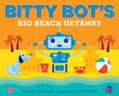 Bitty Bot s Big Beach Getaway