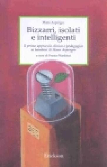Bizzarri, isolati e intelligenti. Il primo approccio clinico e pedagogico ai bambini di Hans Asperger - Hans Asperger | Kritjur.org