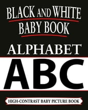 Black And White Baby Books: Alphabet