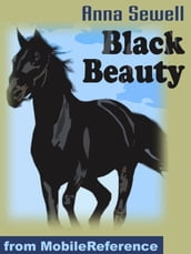 Black Beauty: The Autobiography Of A Horse (Mobi Classics)