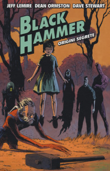 Black Hammer. 1: Origini segrete - Jeff Lemire | Rochesterscifianimecon.com
