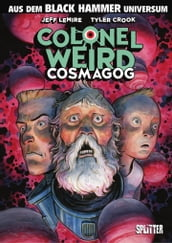 Black Hammer: Colonel Weird - Cosmagog (Spin-off)