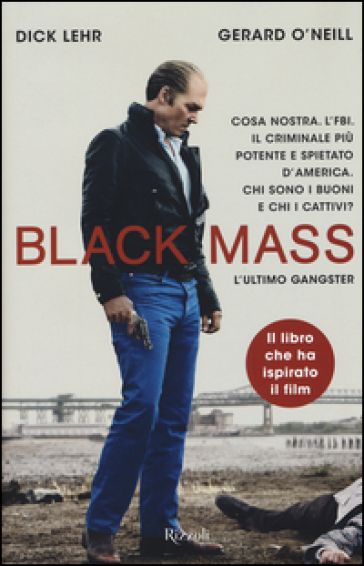 Black Mass. L'ultimo gangster - Dick Lehr |