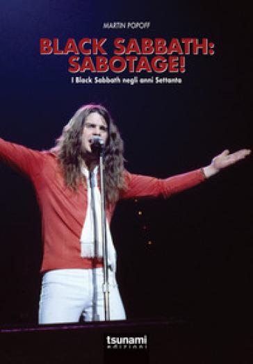 Black Sabbath: Sabotage! I Black Sabbath negli anni Settanta - Martin Popoff | Thecosgala.com