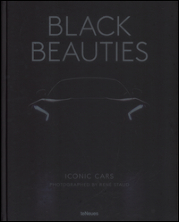 Black beauties. Iconic cars. Ediz. a colori