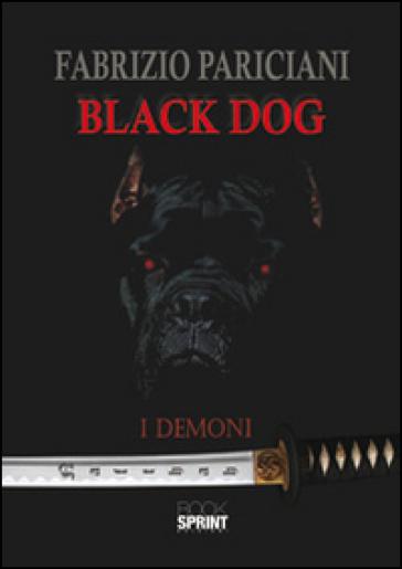 Black dog. I demoni - Fabrizio Pariciani |