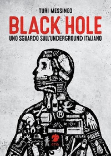 Black hole, uno sguardo sull'underground italiano - Turi Messineo | Thecosgala.com