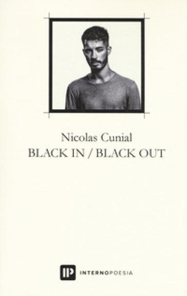 Black in / Black out - Nicolas A. Cunial |
