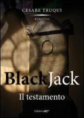 Black jack. Il testamento